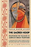 The Sacred Hoop: Recovering the Feminine in American Indian Traditions  With a New Preface (0807046175) by Allen, Paula Gunn