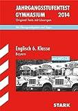 Jahrgangsstufentest Gymnasium Bayern / Englisch 6. Klasse mit MP3-CD 2014: Original-Tests mit Lösungen; Mit Übungsaufgaben und Tipps