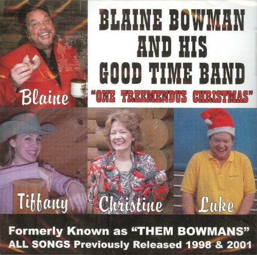 "Blaine Bowman And His Good Time Band (Formerly As ""Them Bowmans"") ""One Treemendus Christmas"" [Christian Audio Cd]"
