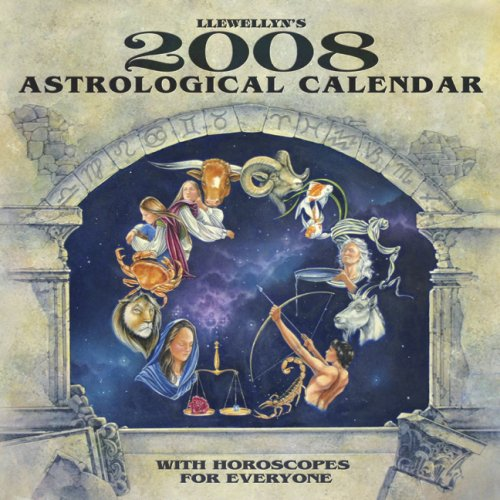 Llewellyn's 2008 Astrological Calendar: With Horoscopes for Everyone