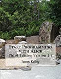 Start Programming with Alice: Third Edition Version 2.4
