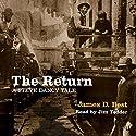 The Return: Steve Dancy Tales, Book 4 Audiobook by James D. Best Narrated by Jim Tedder