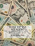 img - for WI$E UP TO Wealth! book / textbook / text book