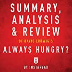 Summary, Analysis & Review of David Ludwig's Always Hungry? |  Instaread