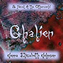 Ghalien - A Novel of the Otherworld: The Otherworld, Book 4 (       UNABRIDGED) by Jenna Elizabeth Johnson Narrated by Michael Ferraiuolo