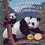 Los pandas se salvan de un terremoto [Pandas Are Saved from an Earthquake] | Phyllis J. Perry