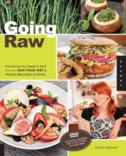 Going Raw: Everything You Need to Start Your Own Raw Food Diet and Lifestyle Revolution at Home by Judita Wignall