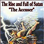 The Rise and Fall of Satan 'The Accuser' | Tony Smith