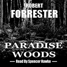 Paradise Woods: Inspector Anderson Mysteries Book 3 (       UNABRIDGED) by Robert Forrester Narrated by Spencer Hawke