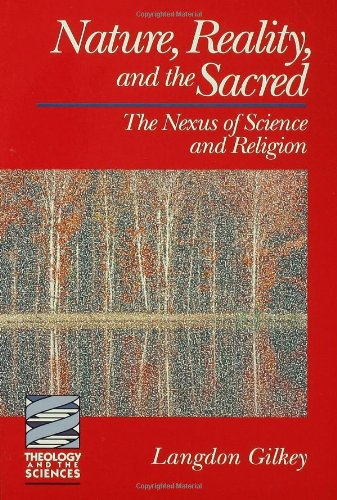 Nature, Reality, and the Sacred (Theology and the Sciences) (Theology & the Sciences)