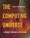 img - for The Computing Universe: A Journey through a Revolution by Tony Hey (2014-12-08) book / textbook / text book