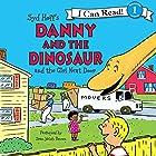 Danny and the Dinosaur and the Girl Next Door Hörbuch von Syd Hoff Gesprochen von: Sean Welsh Brown