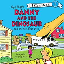 Danny and the Dinosaur and the Girl Next Door Audiobook by Syd Hoff Narrated by Sean Welsh Brown