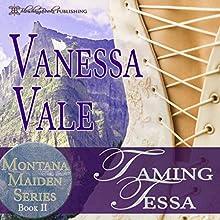 Taming Tessa: Montana Maiden Series, Book 2 | Livre audio Auteur(s) : Vanessa Vale Narrateur(s) : David Beroff, Rita Rush