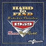 Hard to Find Jukebox Classics 1959 - Teen Pop Gold