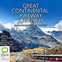 Great Continental Railway Journeys Audiobook by Michael Portillo Narrated by Michael Portillo, Nicky Henson