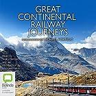 Great Continental Railway Journeys Hörbuch von Michael Portillo Gesprochen von: Michael Portillo, Nicky Henson