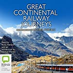 Great Continental Railway Journeys | Michael Portillo