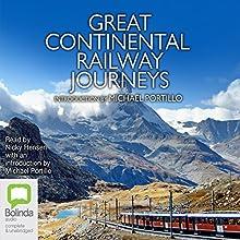 Great Continental Railway Journeys Audiobook by Michael Portillo Narrated by Michael Portillo, Nicky Henson