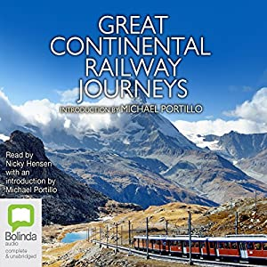 Great Continental Railway Journeys Audiobook