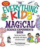 img - for Everything Kids' Magical Science Experiments Book by Tim Robinson (Oct 1 2007) book / textbook / text book