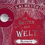 Blutbuch (Die Seiten der Welt 3) | Kai Meyer