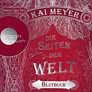 Blutbuch (Die Seiten der Welt 3) Hörbuch von Kai Meyer Gesprochen von: Simon Jäger