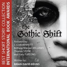 The Gothic Shift Audiobook by Brian David Bruns Narrated by Scott Bennett, Brittany Morgan Williams, Thomas Stone, Gary Furlong