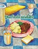 img - for Una fiesta saludable/ The Healthy Food Party (Coleccion Facil De Leer (Easy Readers K-2)) (Spanish Edition) (Facil De Leer/ Easy Reader) book / textbook / text book