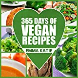 Vegan: 365 Vegan Recipes (Everyday Vegan Vegan Recipes Vegan Cookbook)