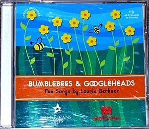 Laurie Berkner - Bumblebees and Googleheads
