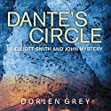 Dante's Circle: An Elliott Smith and John Mystery, Book 4 (       UNABRIDGED) by Dorien Grey Narrated by Jim Hickey