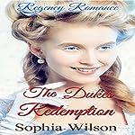 The Duke's Redemption | Sophia Wilson