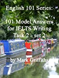 img - for English 101 Series: 101 model answers for IELTS writing task 2 - set 2 book / textbook / text book