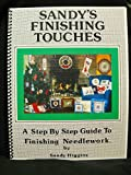 img - for Sandy's Finishing Touches: A Step-By-Step Guide to Needlework Finishing book / textbook / text book