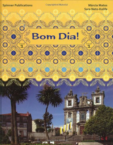 Bom Dia: Level 1 (Portuguese Language Textbook) (Portuguese Language Textbook: Level 1) (Portuguese Edition)