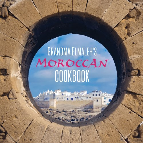 Grandma Elmaleh's Moroccan Cookbook by Lisa Elmaleh Craig
