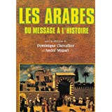 Les Arabes : Du message  l&#39;histoirepar Mohamed el Aziz Ben...