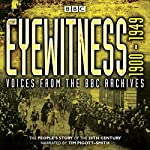 Eyewitness 1900-1949: Voices from the BBC Archive | Joanna Burke