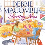 Starting Now (       UNABRIDGED) by Debbie Macomber Narrated by Abby Craden