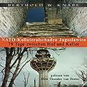 NATO-Kollateralschaden Jugoslawien: 78 Tage zwischen Hof und Keller Hörbuch von Berthold W. Knabe Gesprochen von: Dirk Theodor van Dinter