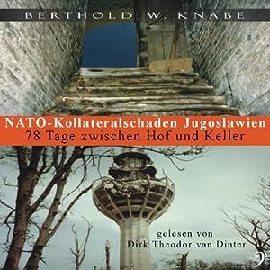 NATO-Kollateralschaden Jugoslawien Hörbuch