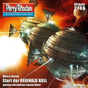 Start der Reginald Bull (Perry Rhodan 2746) Hörbuch
