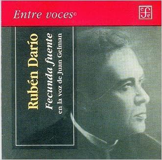 Fecunda Fuente, de Ruben Dario en la voz de Juan Gelman (Entre Voces) (Spanish Edition)
