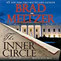 The Inner Circle Audiobook by Brad Meltzer Narrated by Scott Brick
