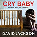 Cry Baby (       UNABRIDGED) by David Jackson Narrated by Nick Landrum, Jennifer Woodward