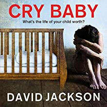 Cry Baby Audiobook by David Jackson Narrated by Nick Landrum, Jennifer Woodward