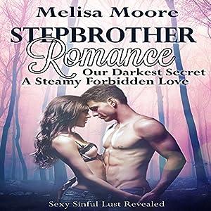 Stepbrother Romance: Our Darkest Secret, A Steamy Forbidden Love Audiobook