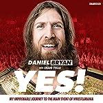 Yes! | Daniel Bryan,Craig Tello