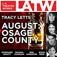 August: Osage County  by Tracy Letts Narrated by Tara Lynne Barr, Shannon Cochran, Rosemarie DeWitt, Deanna Dunagan, Kimberly Guerrero, Francis Guinan, Scott Jaeck